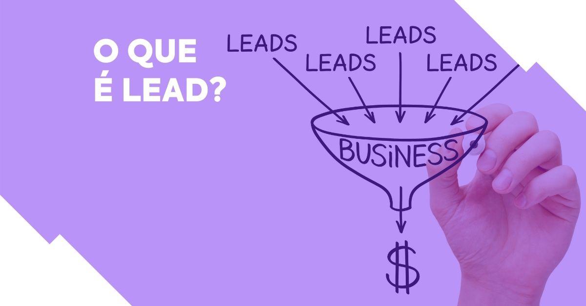 O que é lead? Descubra neste texto.