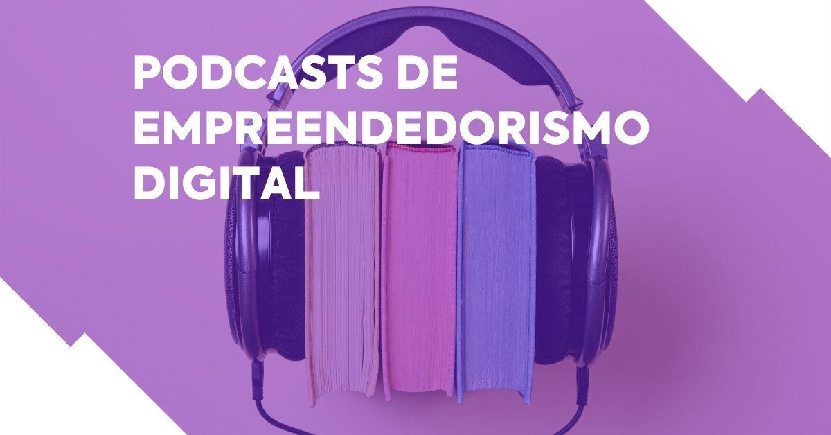 8 podcasts de empreendedorismo digital