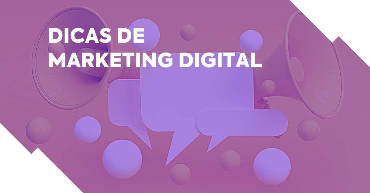 Veja dicas de marketing digital valiosas